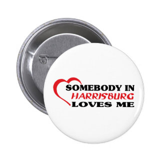 Somebody in Harrisburg loves me t shirt 2 Inch Round Button