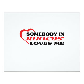 Somebody in Illinois Loves Me shirts 4.25x5.5 Paper Invitation Card