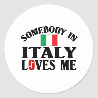Somebody In Italy Loves Me Classic Round Sticker