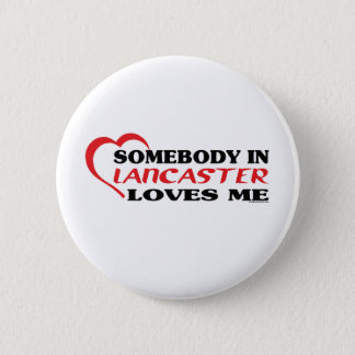 Somebody In Lancaster Loves me Button