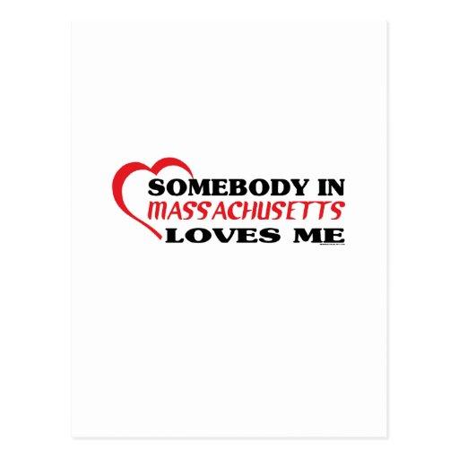 Somebody in Massachusetts Loves Me shirts Postcards