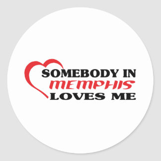 Somebody in Memphis loves me t shirt Stickers