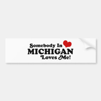 Somebody In Michigan Loves Me Car Bumper Sticker