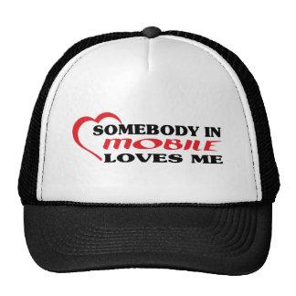 Somebody in Mobile loves me t shirt Hat
