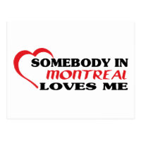 Somebody in Montreal loves me Postcard