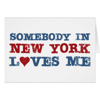 Somebody in New York Loves Me Card