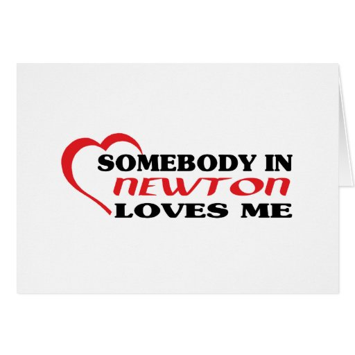 Somebody in Newton loves me t shirt Greeting Card