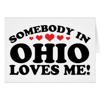 Somebody In Ohio Loves Me Greeting Cards