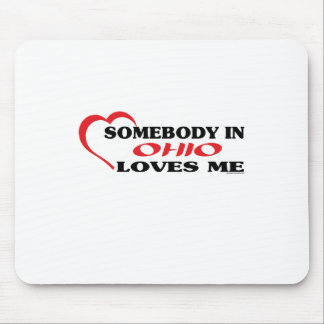 Somebody in Ohio Loves Me shirts Mouse Pad