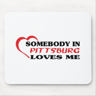 Somebody in Pittsburg loves me t shirt Mouse Pads