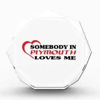 Somebody In Plymouth Loves me Acrylic Award