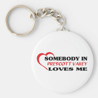 Somebody in Prescott Valley loves me t shirt Keychain