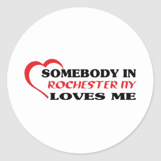 Somebody in Rochester Hills loves me t shirt Classic Round Sticker