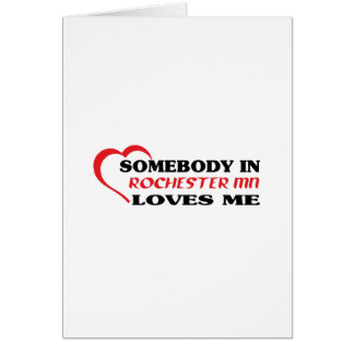 Somebody in Rochester loves me t shirt Greeting Card