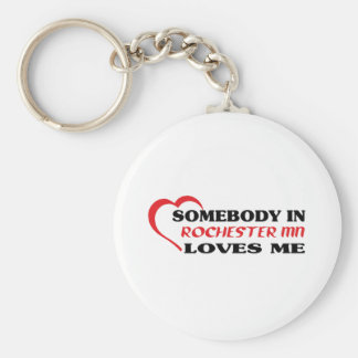 Somebody in Rochester loves me t shirt Keychains