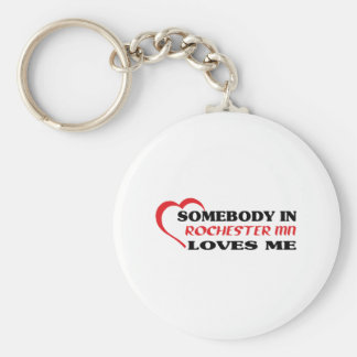 Somebody in Rochester loves me t shirt Keychain
