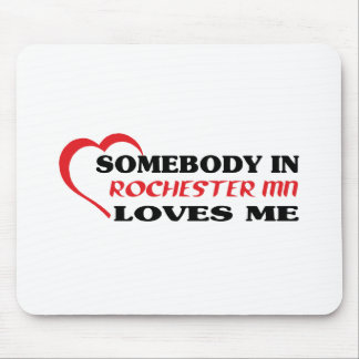 Somebody in Rochester loves me t shirt Mouse Pad