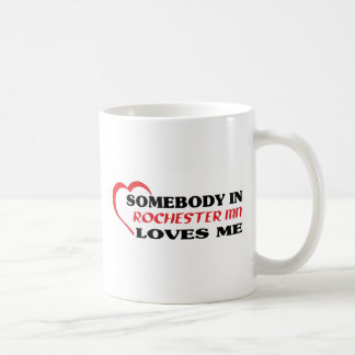 Somebody in Rochester loves me t shirt Classic White Coffee Mug