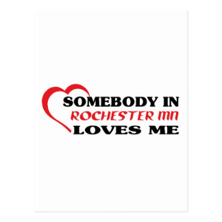 Somebody in Rochester loves me t shirt Postcard