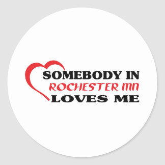 Somebody in Rochester loves me t shirt Classic Round Sticker