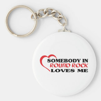 Somebody in Round Rock loves me t shirt Basic Round Button Keychain