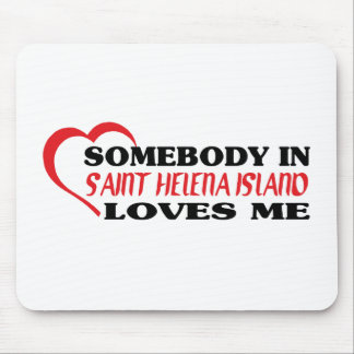 Somebody in Saint Helena Island Loves Me Mouse Pad