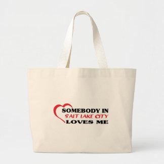 Somebody in Salt Lake City loves me t shirt Large Tote Bag