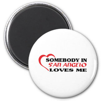 Somebody in San Angelo loves me t shirt 2 Inch Round Magnet