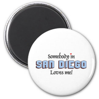 Somebody in San Diego loves me Magnet