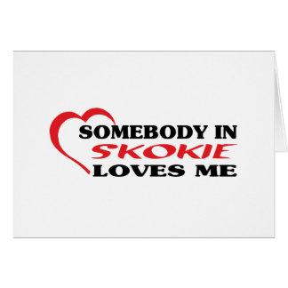 Somebody in Skokie loves me t shirt Greeting Card