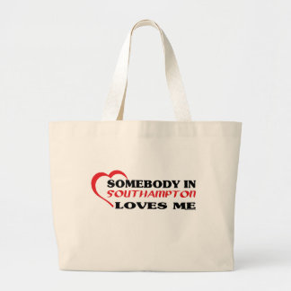 Somebody In Southampton Loves me Large Tote Bag