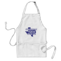 Somebody In Texas Loves Me Adult Apron
