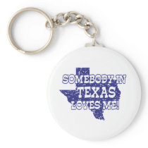 Somebody In Texas Loves Me Keychain
