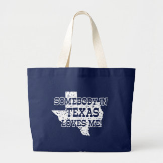 Somebody In Texas Loves Me Large Tote Bag
