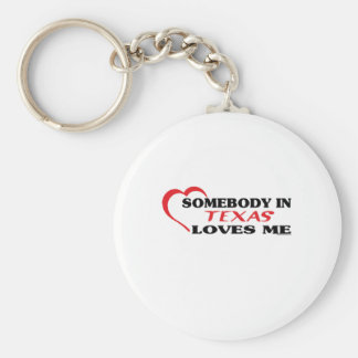 Somebody in Texas Loves Me shirts Keychains