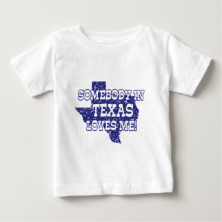 Somebody In Texas Loves Me T Shirt