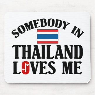 Somebody In Thailand Loves Me Mouse Pad