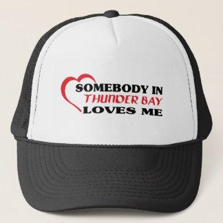 Somebody in Thunder Bay loves me, Trucker Hat