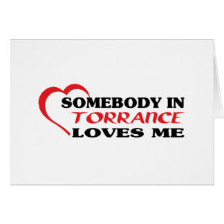 Somebody in Torrance loves me t shirt Greeting Card