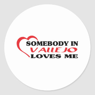 Somebody in Vallejo loves me t shirt Sticker