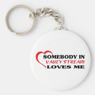 Somebody in Valley Stream loves me t shirt Keychains