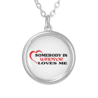 Somebody in Windsor loves me Silver Plated Necklace