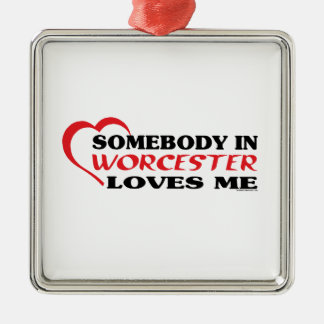 Somebody In Worcester Loves me Metal Ornament