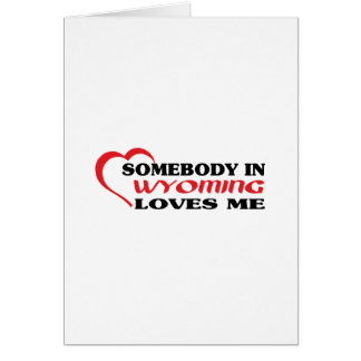 Somebody in Wyoming loves me t shirt Greeting Card