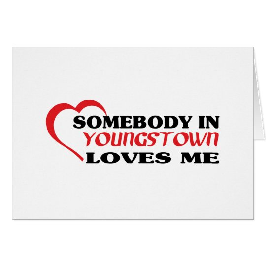 Somebody in Youngstown loves me t shirt Card