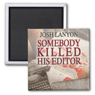 Somebody Killed His Editor magnet