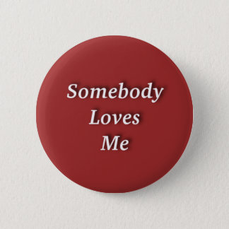 Somebody Loves Me Button
