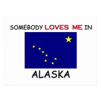 Somebody Loves Me In ALASKA Postcard
