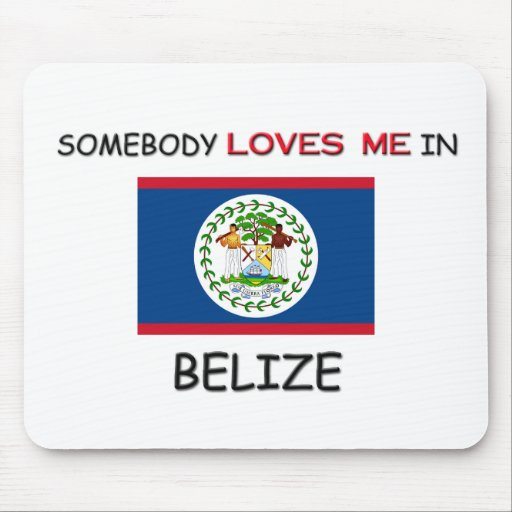 Somebody Loves Me In BELIZE Mouse Pad