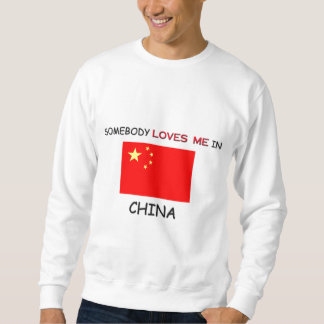 Somebody Loves Me In CHINA Pullover Sweatshirt